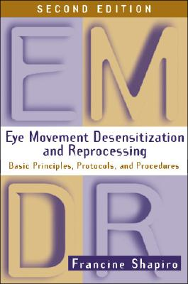 Eye Movement Desensitization and Reprocessing (Emdr) By Shapiro, Francine
